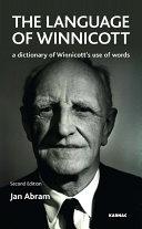 The Language of Winnicott: A Dictionary of Winnicott's Use of Words