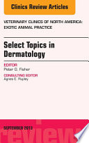 Select Topics In Dermatology An Issue Of Veterinary Clinics Exotic Animal Practice