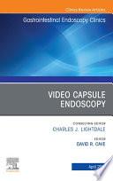 Video Capsule Endoscopy  An Issue of Gastrointestinal Endoscopy Clinics  E Book Book