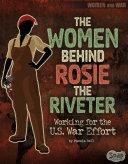 The Women Behind Rosie the Riveter