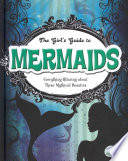 The Girl s Guide to Mermaids Book