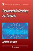Organometallic Chemistry and Catalysis