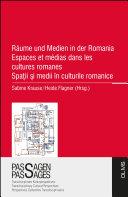 Pdf Räume und Medien in der Romania Espaces et médias dans les cultures romanes Spa?ii ?i medii în culturile romanice Telecharger