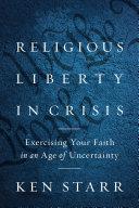 Religious Liberty in Crisis
