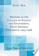 Memoirs of the College of Science and Engineering, Kyoto Imperial University, 1903-1908, Vol. 1 (Classic Reprint)