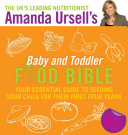 Amanda Ursell's Baby and Toddler Food Bible: Your Essential ...