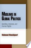 Muslims in Global Politics