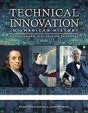 Technical Innovation in American History: An Encyclopedia of Science and Technology [3 volumes] Pdf/ePub eBook