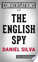 The English Spy  A Novel by Daniel Silva   Conversation Starters