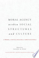 Moral Agency Within Social Structures and Culture