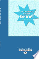 On Your Mark  Get Set  Grow   Large Print 16pt