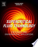 Supercritical Fluid Technology for Energy and Environmental Applications Book
