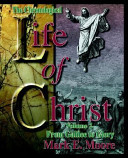 The Chronological Life Of Christ From Galilee To Glory
