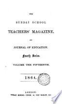 The Sunday School Teachers Magazine Volume The Fifteen