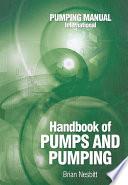 """Handbook of Pumps and Pumping: Pumping Manual International"" by Brian Nesbitt"