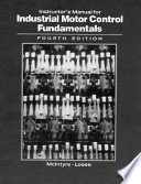 Instructor's Manual for Industrial Motor Control Fundamentals