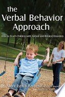 """The Verbal Behavior Approach: How to Teach Children with Autism and Related Disorders"" by Mary Lynch Barbera, Tracy Rasmussen"