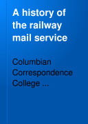 A History Of The Railway Mail Service