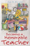 Becoming a Memorable Teacher