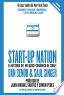 Start Up Nation La Historia Del Milagro Econ Mico De Israel