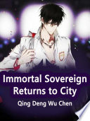 Immortal Sovereign Returns to City