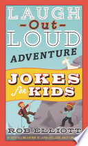 Laugh Out Loud Adventure Jokes For Kids