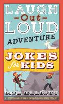 Laugh Out Loud Adventure Jokes for Kids