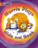 Collins Big Cat -- Morris Plays Hide and Seek