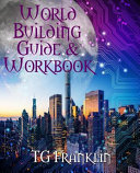 World Building Guide and Workbook ebook