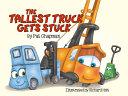 The Tallest Truck Gets Stuck Book PDF