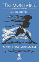 Blood and Silk (Tremontaine Season 2 Episode 6) ebook