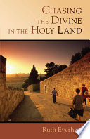Chasing the Divine in the Holy Land Book PDF