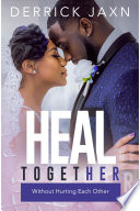 Heal Together Without Hurting Each Other Book