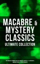 MACABRE & MYSTERY CLASSICS - Ultimate Collection: The Greatest Horror Tales of Edgar Allan Poe, H. P. Lovecraft, Ambrose Bierce & Arthur Machen [Pdf/ePub] eBook