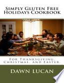 Simply Gluten Free Holidays Cookbook