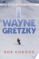 I  Wayne Gretzky