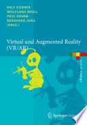 Virtual und Augmented Reality (VR / AR)  : Grundlagen und Methoden der Virtuellen und Augmentierten Realität