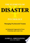 THE ELEMENTS OF DISASTER PSYCHOLOGY  Managing Psychosocial Trauma   An Integrated Approach to Force Protection