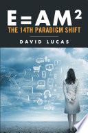 E   Am2   the 14Th Paradigm Shift