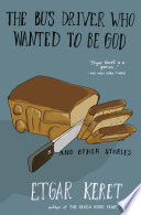 The Bus Driver Who Wanted to Be God   Other Stories