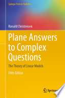 """Plane Answers to Complex Questions: The Theory of Linear Models"" by Ronald Christensen"