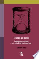 El tiempo nos escribe. Un momento en el sistema de la crítica literaria latinoamericana