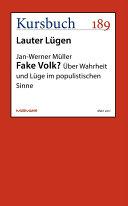 Fake Volk?: Über Wahrheit und Lüge im populistischen Sinne