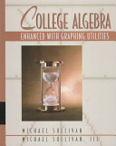 College Algebra Enhanced with Graphing Utilities and Student Solutions Manual and Life on the Internet