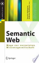 Semantic Web  : Wege zur vernetzten Wissensgesellschaft