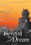Beyond the Dream