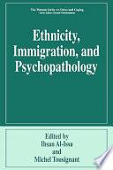 Ethnicity  Immigration  and Psychopathology Book