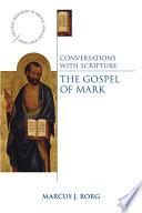 Conversations With Scripture The Gospel Of Mark