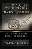 Purposed to Ilustrate a Divine Vision
