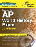 Cracking the AP World History Exam, 2015 Edition